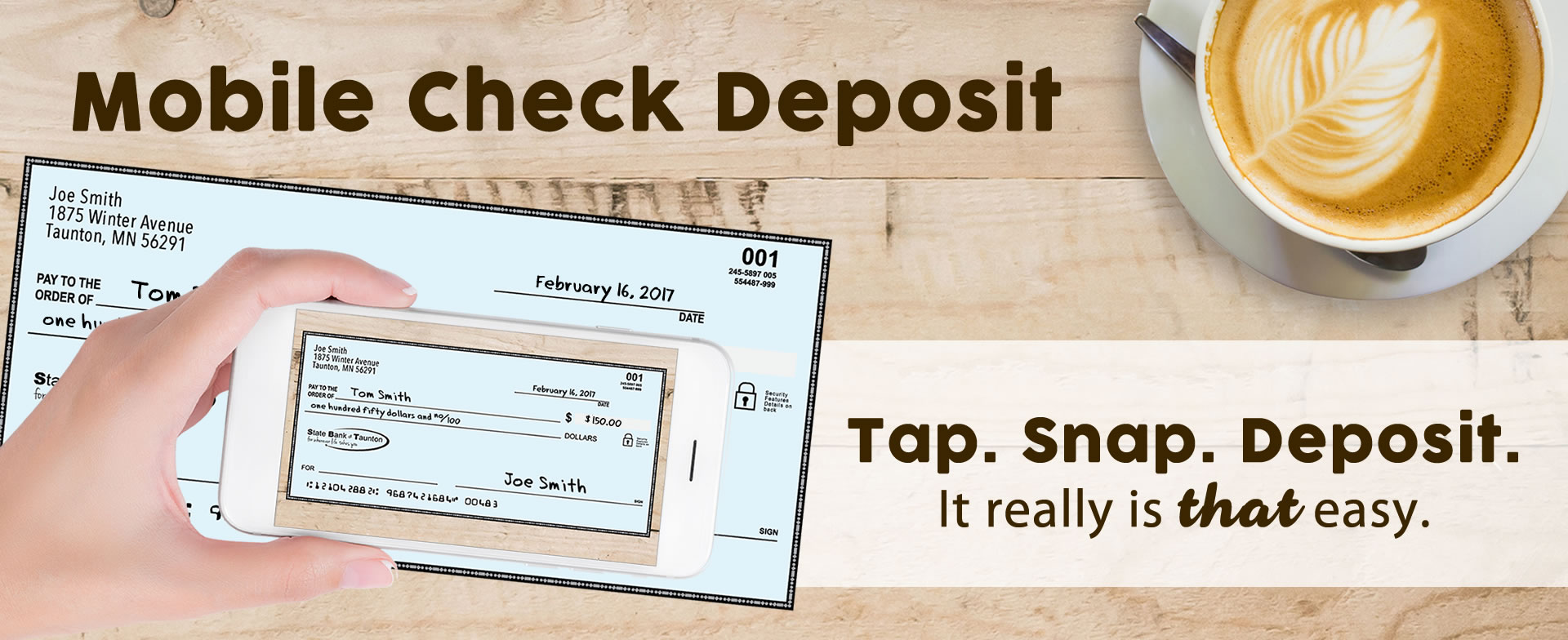 Mobile Check Deposit: Tap. Snap. Deposit. It's really that easy with the State Bank of Taunton mobile app.